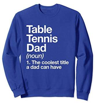 Table Tennis Dad Definition Funny Sports Sweatshirt