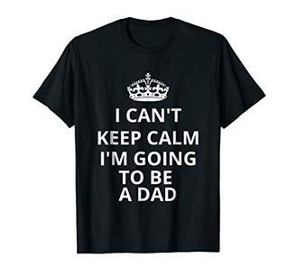 Mens I Can't Keep Calm I'm Going To Be A Dad T-Shirt