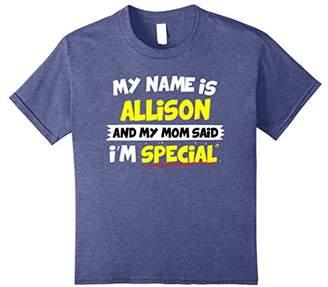 Allison T-Shirt My Mom Said I'm Special