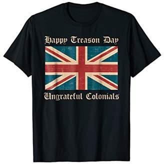 DAY Birger et Mikkelsen Happy Treason Ungrateful Colonials Funny British T-Shirt