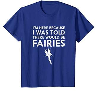 I Was Told There Would Be Fairies Magical Fairy Tale T-Shirt
