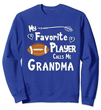 Football Shirt Favorite Player Calls Me Grandma Sweatshirt