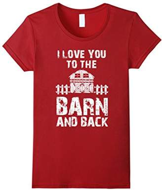 I love You To The Barn And Back T-Shirt Horseback Riding Tee