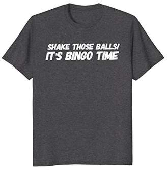 Funny Bingo Gift Tee | Shake Those Balls Shirt