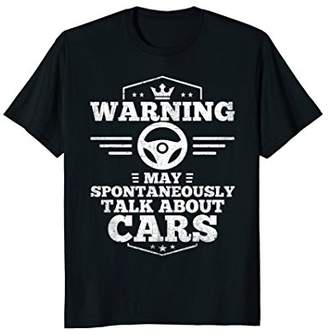 Auto Mechanic T-Shirt Warning I May Spontaneously Talk Cars