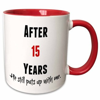 with me. 3dRose After 15 Years He Still Puts Up With Me, Black And Red Letters - Two Tone Red Mug, 11-ounce