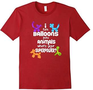 I Turn Balloons into Animals What's Your Superpower T-Shirt