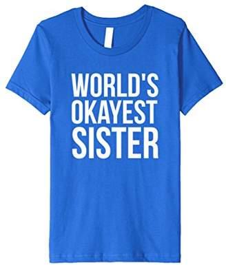 World's Okayest Sister Sis Family Siblings Tee in White