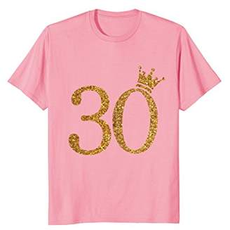 Funny 30th Birthday T Shirt with Gold Glitter Graphic Crown