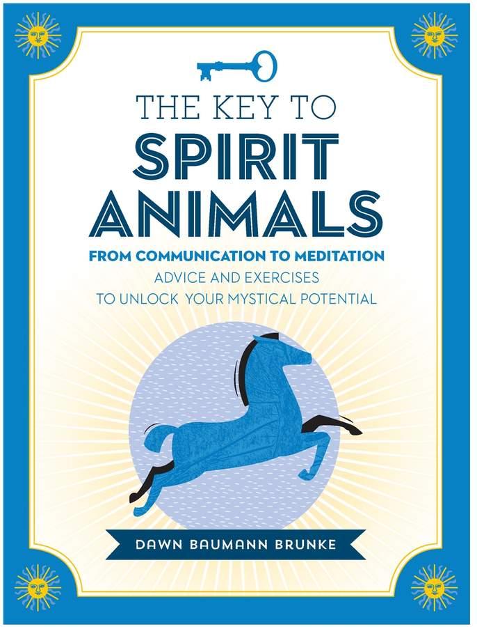 Quarto Publishing The Key to Spirit Animals