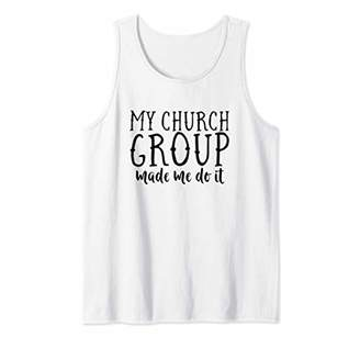 Church's My Group Made Me Do It Funny Christian Saying Meme Tank Top