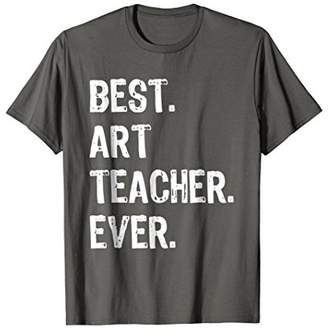 Best Art Teacher Ever Gift T-Shirt