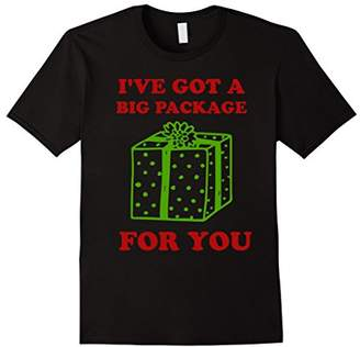 I've Got A Big Package For You T-Shirt Dirty Christmas Tee