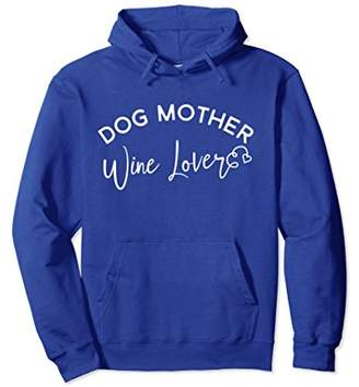 Dog Mother Wine Lover Hoodie Sweatshirt