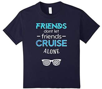 Friends Don't Let Friends Cruise Alone Tee Shirt