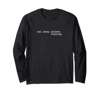 Eat Sleep Athletic Training Long Sleeve T-Shirt
