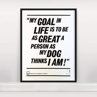 Anthony Logistics For Men Oram 'My Goal In Life' Ltd Edition Screen Print