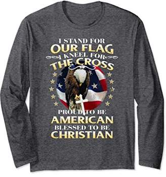 I Stand For Our Flag and Kneel For the Cross Long Sleeve