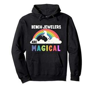 Bench Jewelers Are Magical Hoodie