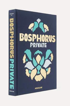 Assouline Bosphorus Private By Nevbahar Koç Hardcover Book - Indigo