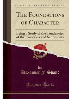 Alexander F Shand The Foundations of Character (Paperback)