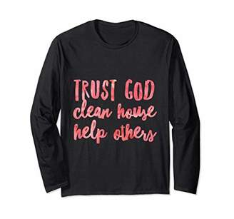 Trust God Clean House Help Others AA NA Sobriety Fall Tee