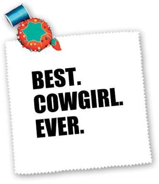 3dRose qs_184991_3 InspirationzStore Typography - Best Cowgirl Ever - fun country cow girl and Cowboy Gifts - black text - Quilt Squares
