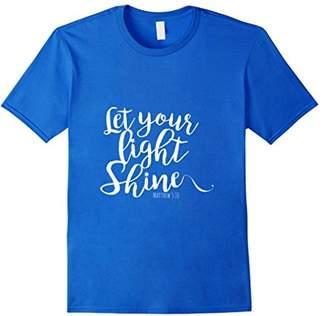 Let Your Light Shine Matthew 5:16 Christian T-shirt