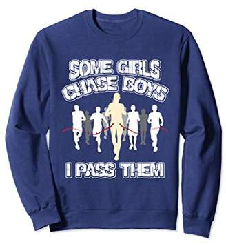 Some Girls Chase Boys I Pass Them Funny Running Sweatshirt