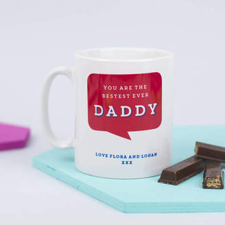 XOXO Personalised 'You Are The Bestest Ever Daddy' Mug
