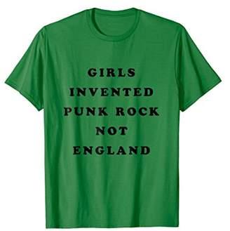 Girls Invented Punk Rock Not England T-Shirt