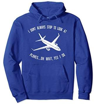 Jumbo Jet Airplane Always Look At Planes Hoodie Apparel