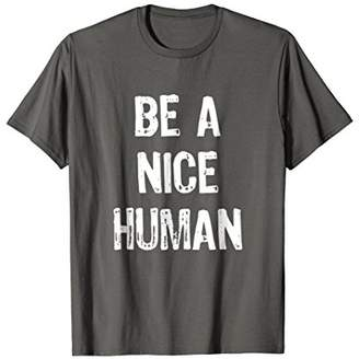 Be A Nice Human Kind T-Shirt