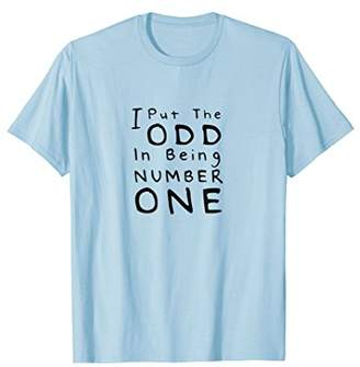 I Put the Odd in Being Number One Funny Math T-Shirt