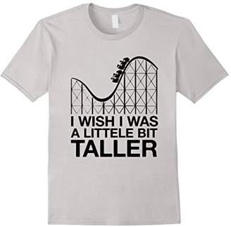 Wish I Was a Little Bit Taller Shirt