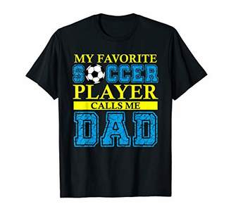 Mens My Favorite Soccer Player Calls Me Dad Funny Father Day Gift T-Shirt