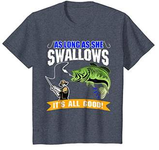 Funny Fishing Shirt - As Long As She Swallows It's All Good