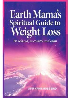 Toms Stephanie Rose Bird Earth Mama's Spiritual Guide to Weight Loss