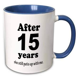 with me. 3drose 3dRose After 15 years she still puts up Two Tone Blue Mug, 11-ounce