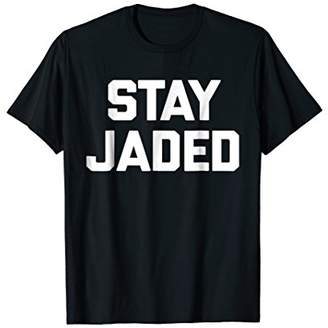 Jaded London Stay T-Shirt funny saying sarcastic novelty humor cool