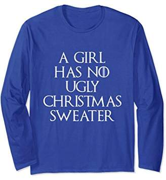 A Girl Has No Ugly Christmas Sweater Quote Long Sleeve Shirt