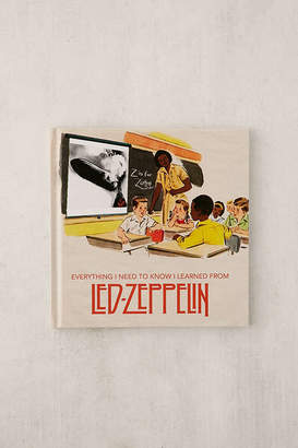 Everything I Need to Know I Learned From Led Zeppelin By Benjamin Darling
