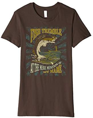 Fish Tremble When They Hear My Name Funny Fishing Shirt