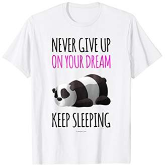 Never Give Up On Your Dream Funny Lazy Panda Gift T Shirt