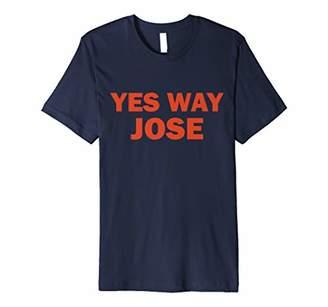 Yes Way Jose T-Shirt