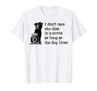 I Don't Care Who Die In A Movie As Long As The Dog Lives