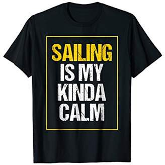 Funny Fishing Shirt Sailing My Kinda Calm Humor TShirt
