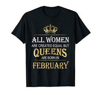 All Women Are Created Equal But Queens Are Born In February