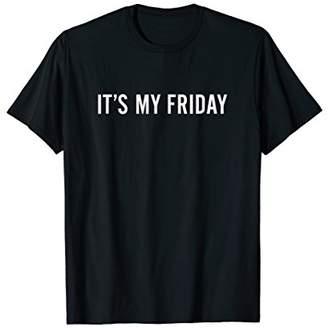 DAY Birger et Mikkelsen It's My Friday - Funny Any T-Shirt