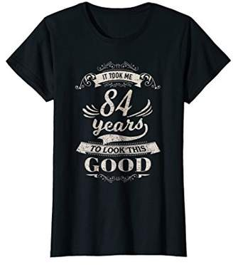 Womens It Took Me 84 Years To Look This Good 84th Birthday T-Shirt